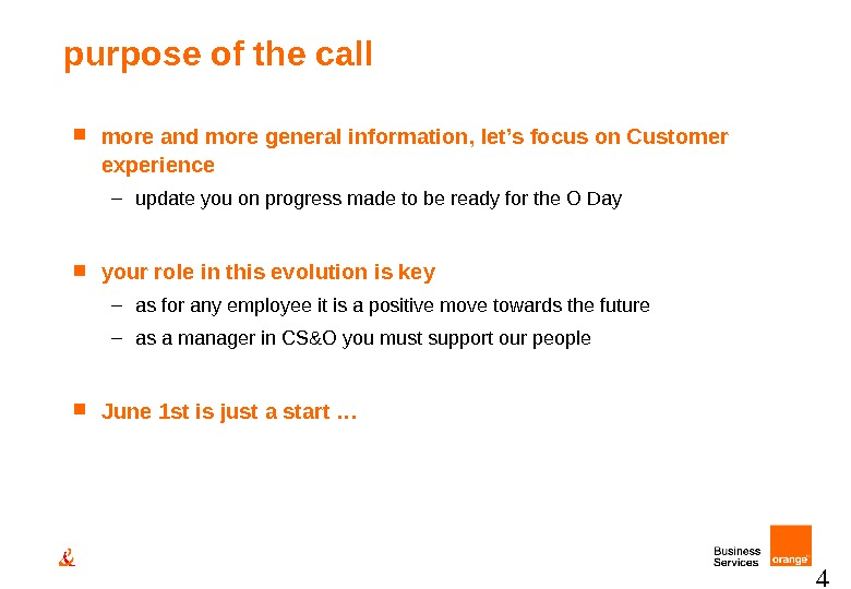 4 purpose of the call more and more general information, let's focus on Customer experience