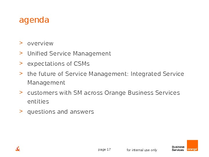 page 17 for internal use onlyagenda  overview  Unified Service Management  expectations of CSMs