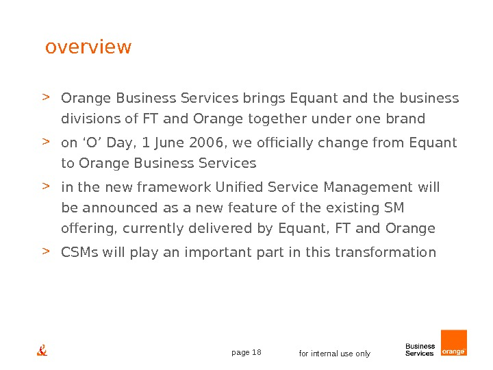 page 18 for internal use onlyoverview  Orange Business Services brings Equant and the business divisions