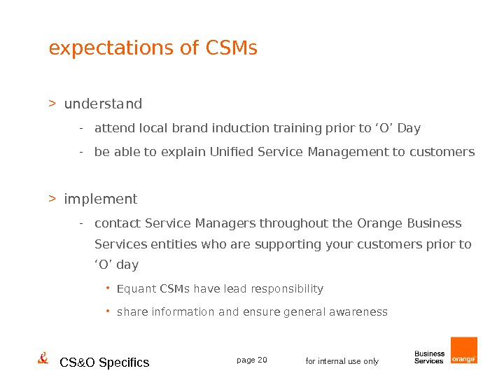CS&O Specifics page 20 for internal use onlyexpectations of CSMs  understand - attend local brand