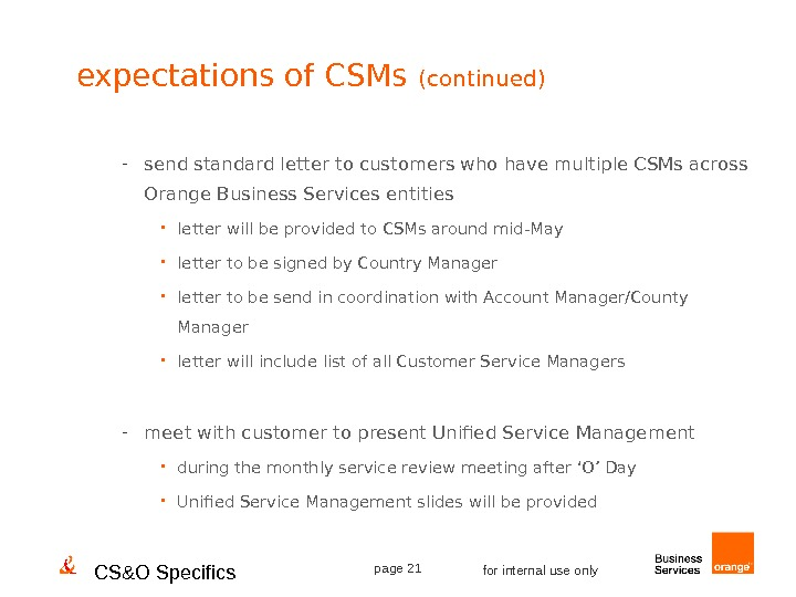 CS&O Specifics page 21 for internal use onlyexpectations of CSMs (continued) - send standard letter to