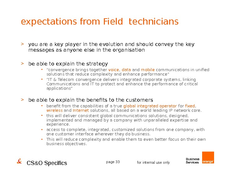 CS&O Specifics page 33 for internal use onlyexpectations from Field technicians  you are a key