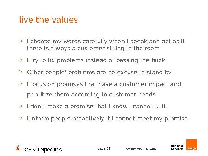 CS&O Specifics page 34 for internal use onlylive the values  I choose my words carefully