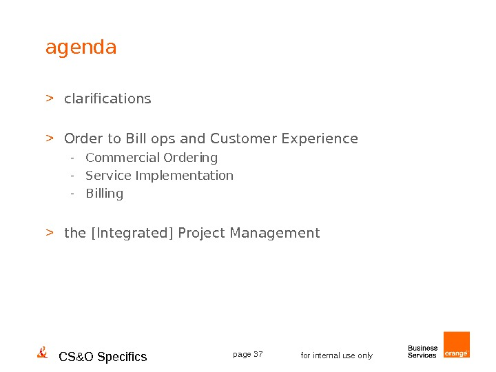 CS&O Specifics page 37 for internal use onlyagenda  clarifications  Order to Bill ops and