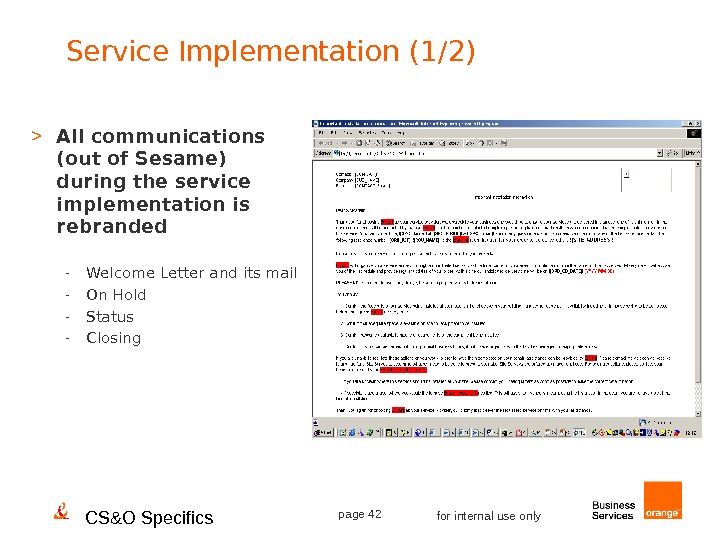 CS&O Specifics page 42 for internal use only. Service Implementation (1/2)   All communications (out