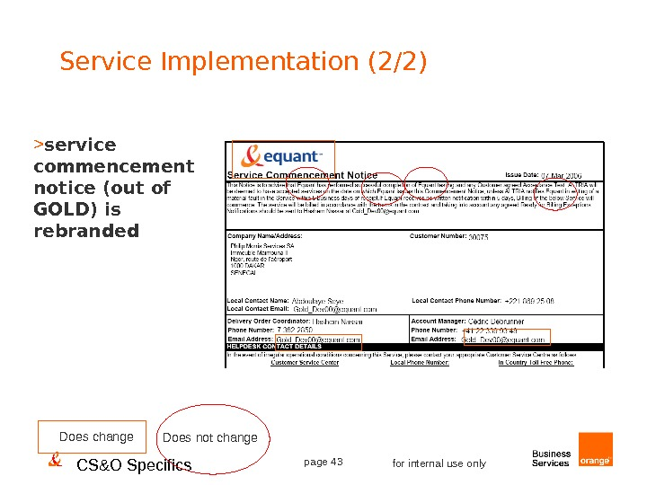 CS&O Specifics page 43 for internal use only. Service Implementation (2/2)   service commencement notice