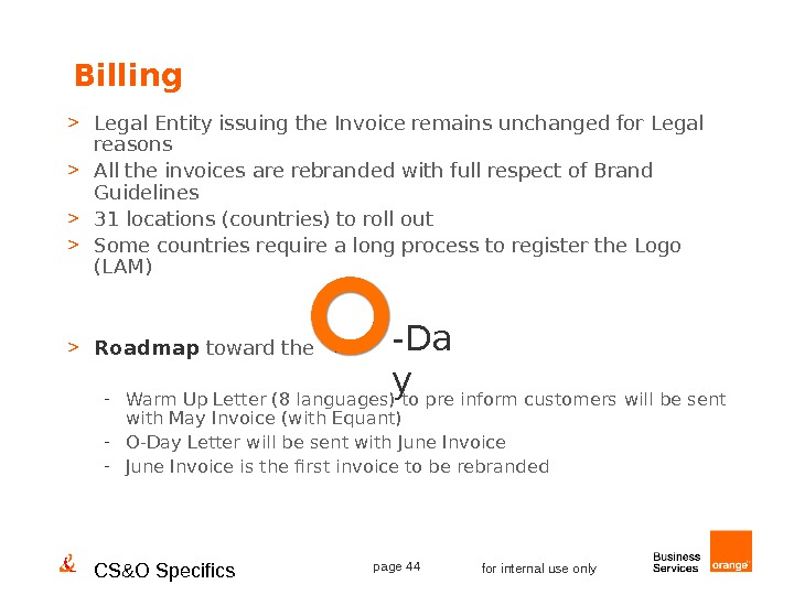 CS&O Specifics page 44 for internal use only. Billing  Legal Entity issuing the Invoice remains