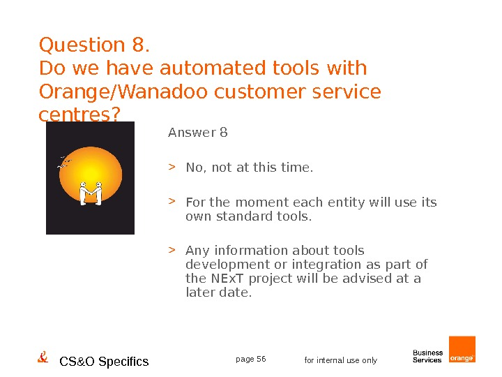 CS&O Specifics page 56 for internal use only. Question 8. Do we have automated tools with