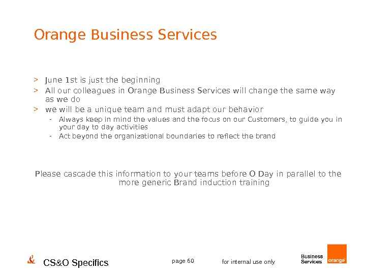 CS&O Specifics page 60 for internal use only. Orange Business Services  June 1 st is