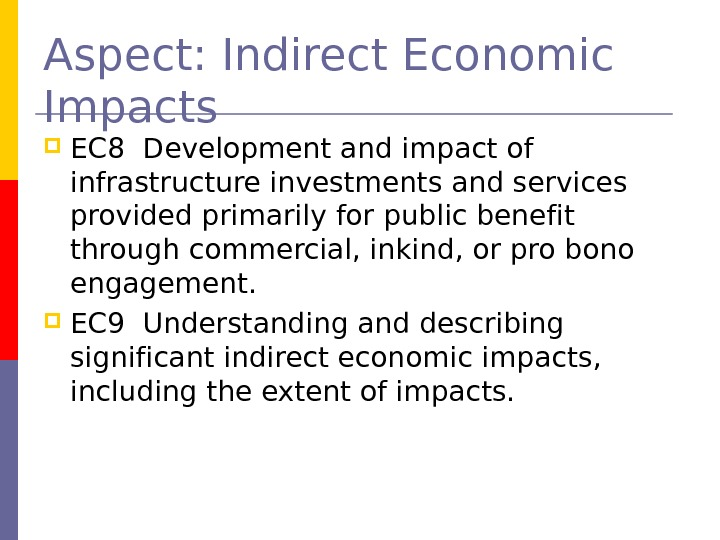 Aspect: Indirect Economic Impacts EC 8 Development and impact of infrastructure investments and services