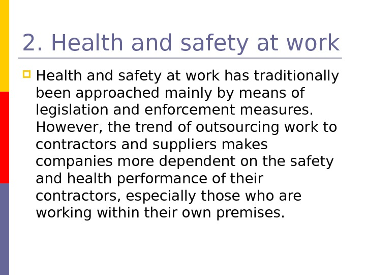 2.  Health and safety at work has traditionally been approached mainly by means