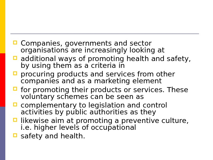 Companies, governments and sector organisations are increasingly looking at additional ways of promoting health