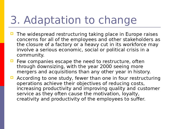 3. Adaptation to change The widespread restructuring taking place in Europe raises concerns for