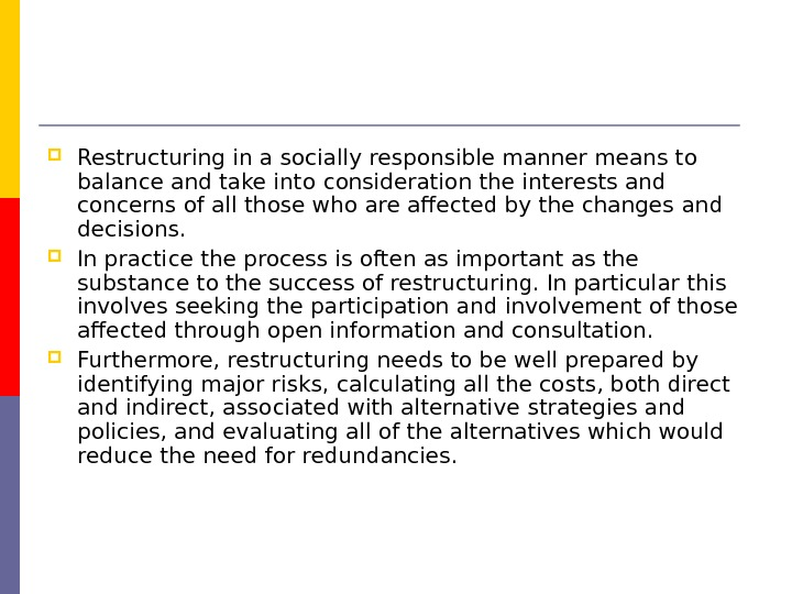Restructuring in a socially responsible manner means to balance and take into  consideration