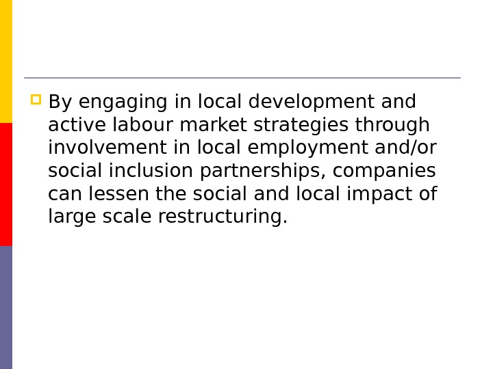 By engaging in local development and active labour market strategies through  involvement in