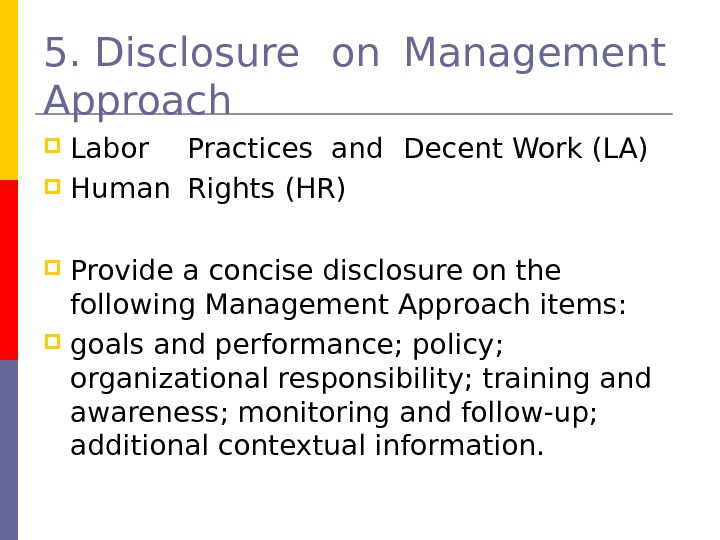 5.  Disclosure on Management  Approach Labor Practices and Decent  Work (LA)