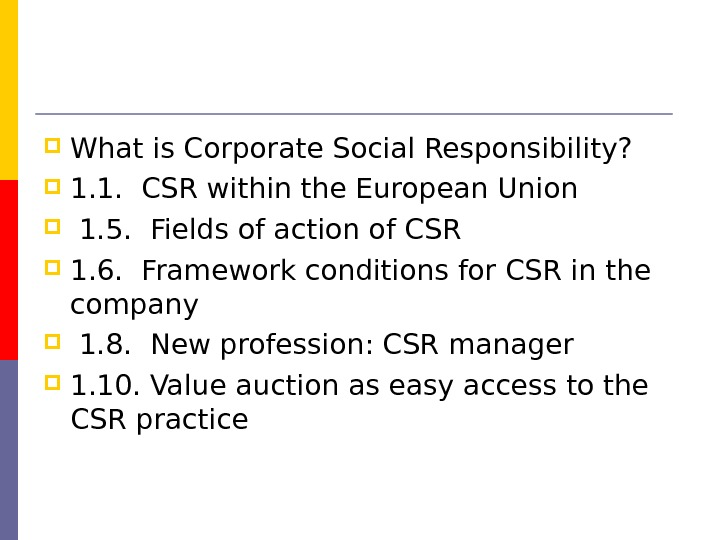 What is Corporate Social Responsibility?  1. 1.  CSR within the European Union