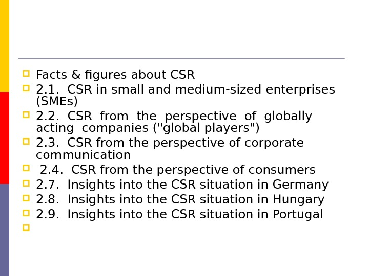 Facts & figures about CSR  2. 1.  CSR in small and medium-sized