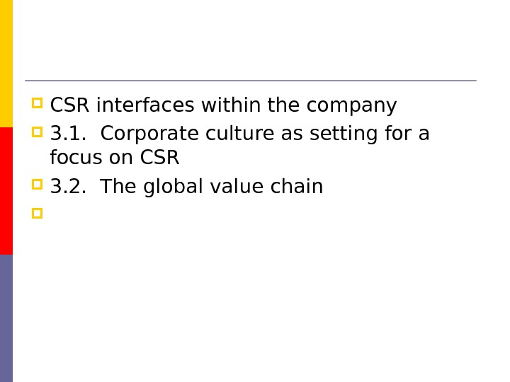 CSR interfaces within the company  3. 1.  Corporate culture as setting for