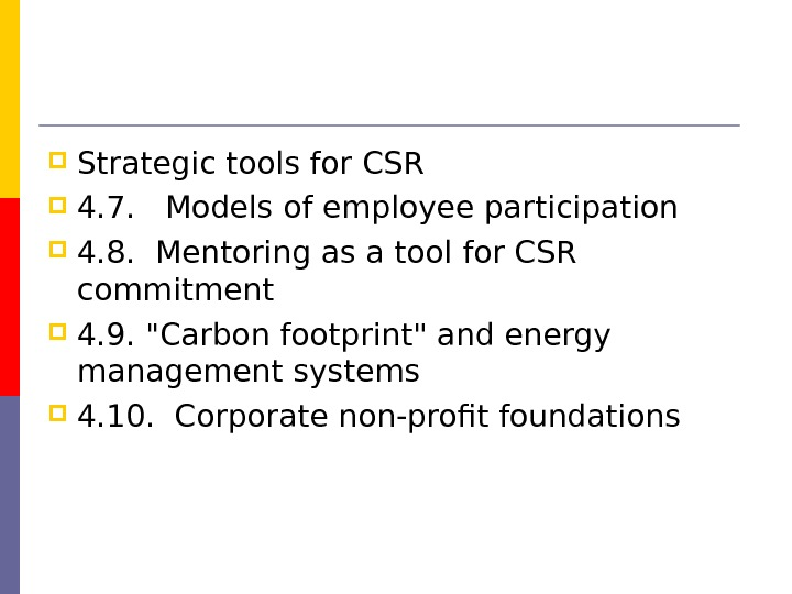 Strategic tools for CSR  4. 7.  Models of employee participation 4. 8.