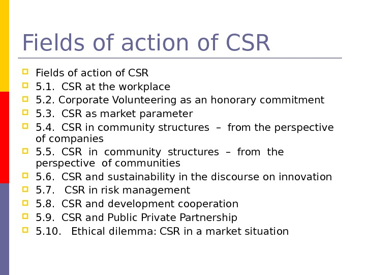 Fields of action of CSR  5. 1.  CSR at the workplace