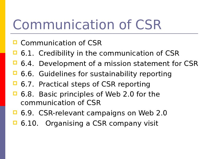 Communication of CSR  6. 1.  Credibility in the communication of CSR