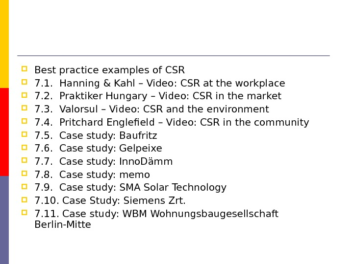 Best practice examples of CSR  7. 1.  Hanning & Kahl – Video: