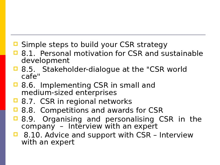 Simple steps to build your CSR strategy  8. 1.  Personal motivation for