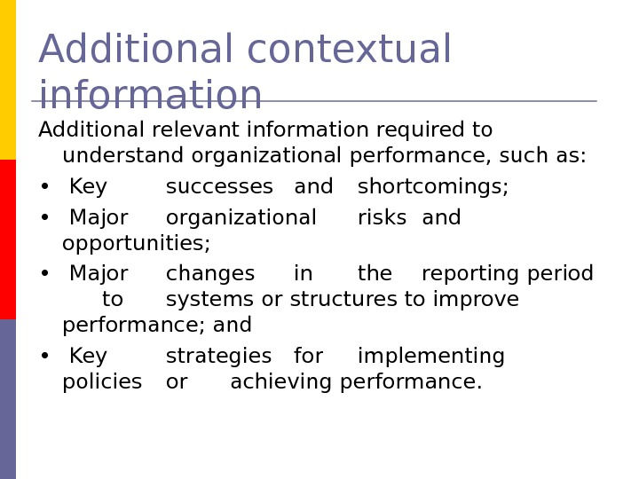 Additional contextual information Additional relevant information required to understand organizational performance, such as: