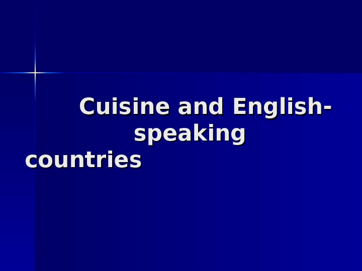 Cuisine and English-    speaking countries