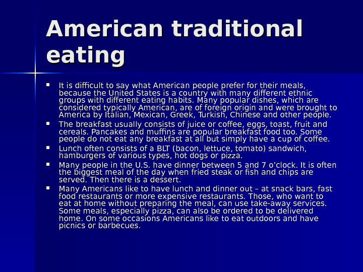American traditional eating  It is difficult to say what American people prefer for their meals,