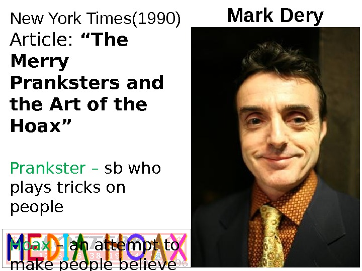 "Mark Dery New York Times(1990) Article:  ""The Merry Pranksters and the Art of the Hoax"""
