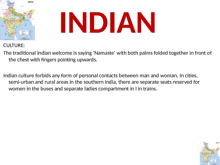 CULTURE:  The traditional Indian welcome is saying 'Namaste' with both palms folded together in front