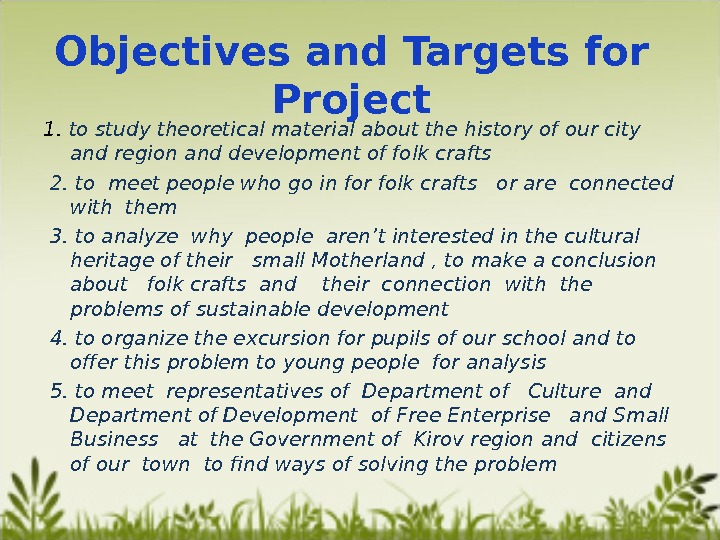 Objectives and Targets for Project 1.  to study theoretical material about the history of our