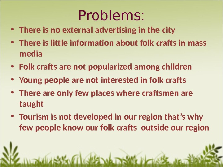 Problems :  • There is no external advertising in the city • There is little