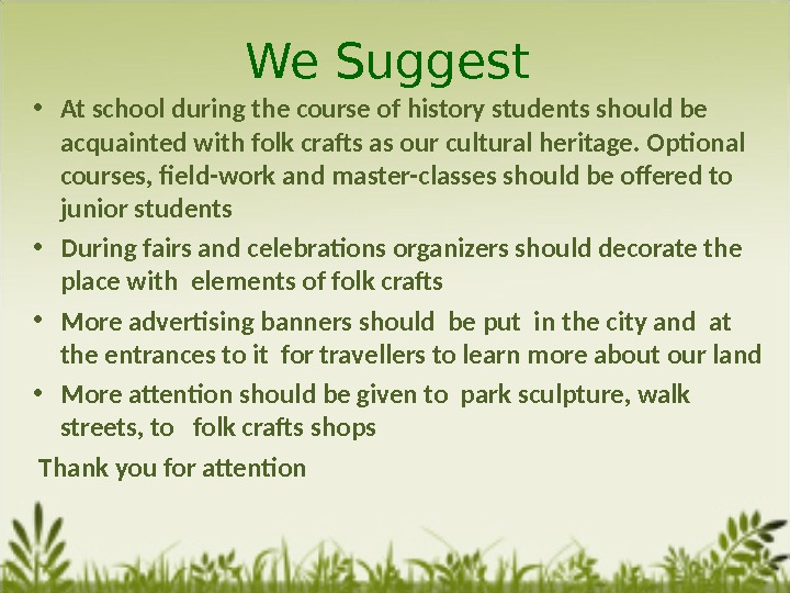 We Suggest  • At school during the course of history students should be acquainted with