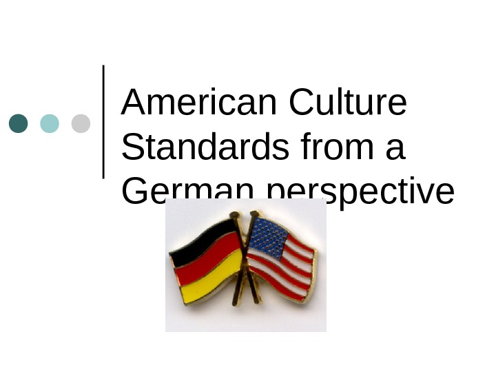 American Culture Standards from a German perspective
