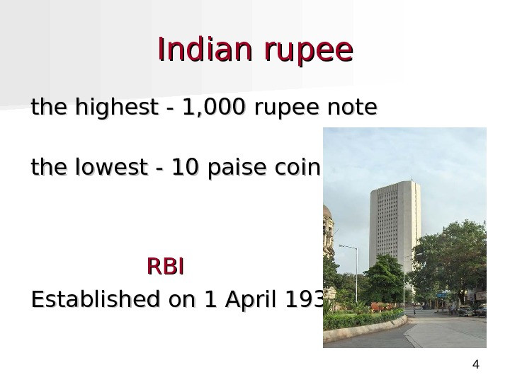 4 Indian rupee the highest - 1, 000 rupee note