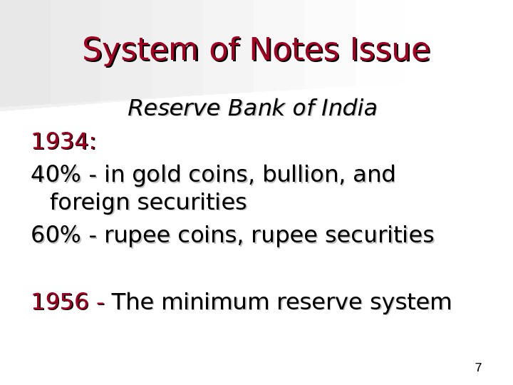 7 System of Notes Issue Reserve Bank of India  1934 : : 40 -