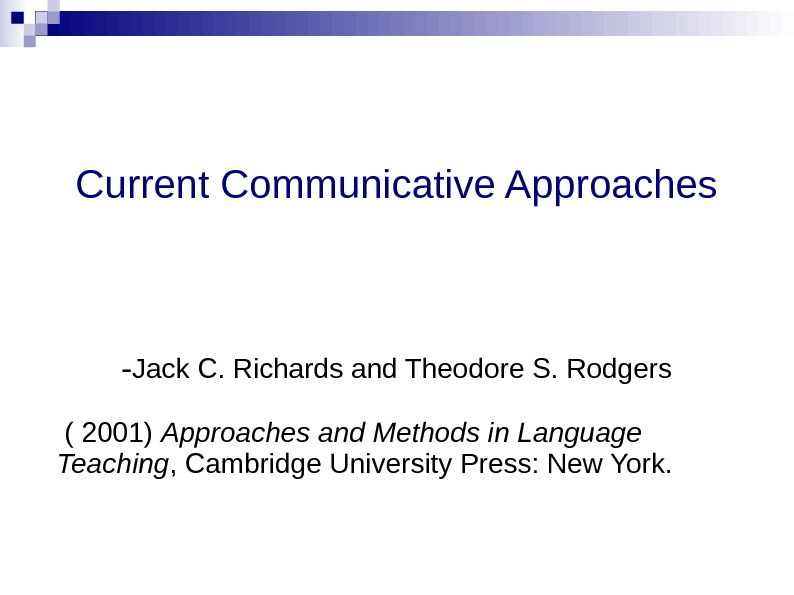 Current Communicative Approaches - Jack C. Richards and Theodore S. Rodgers  ( 2001)