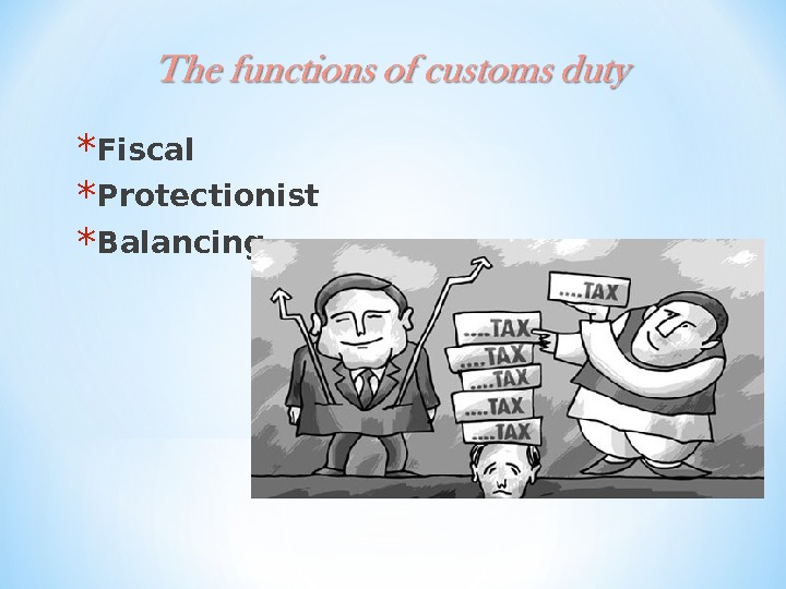 * Fiscal * Protectionist * Balancing