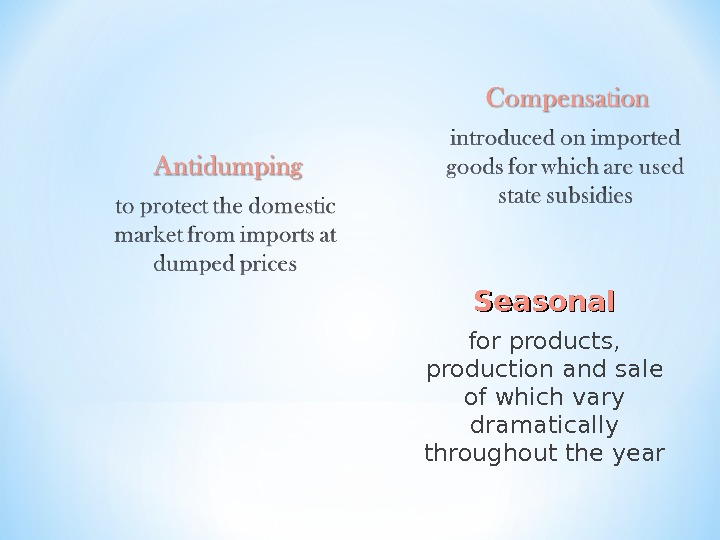 Seasonal for products,  production and sale of which vary dramatically throughout the year