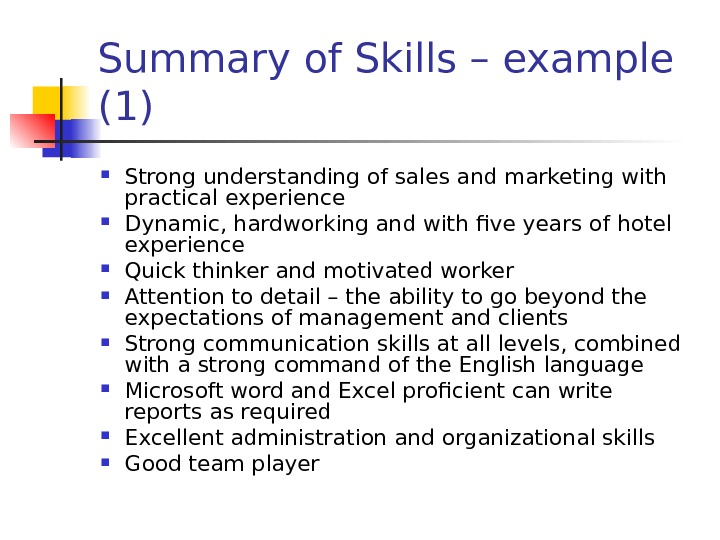 Summary of Skills – example (1) Strong understanding of sales and marketing with practical experience