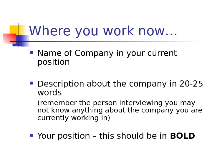 Where you work now… Name of Company in your current position Description about the company in