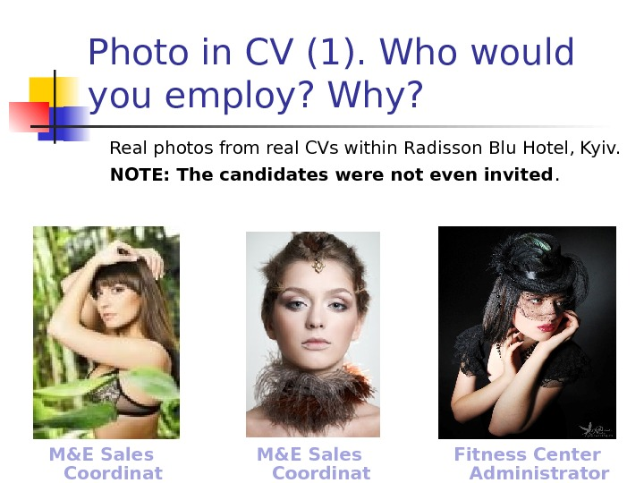 Photo in CV (1). Who would you employ? Why? Real photos from real CVs within Radisson