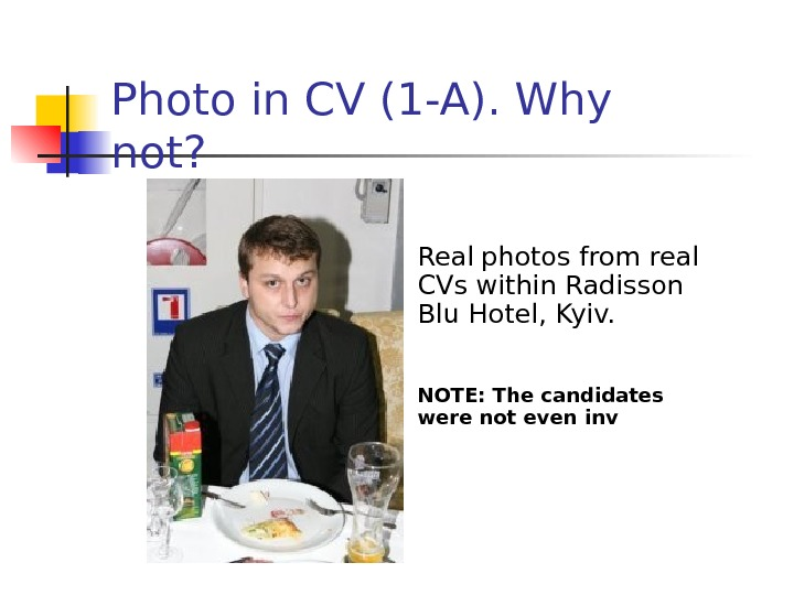 Real  photos from real CVs within Radisson Blu Hotel, Kyiv.  NOTE: The candidates were