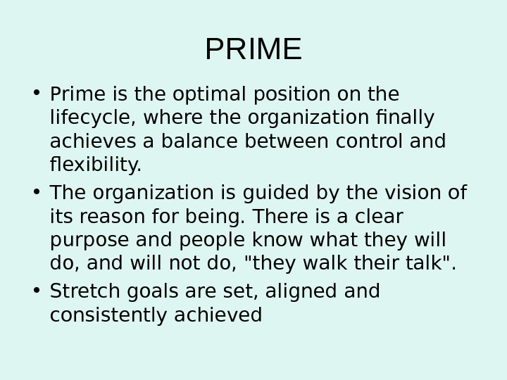 PRIME • Prime is the optimal position on the lifecycle, where the organization finally achieves a