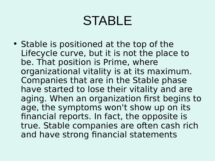 STABLE • Stable is positioned at the top of the Lifecycle curve, but it is not