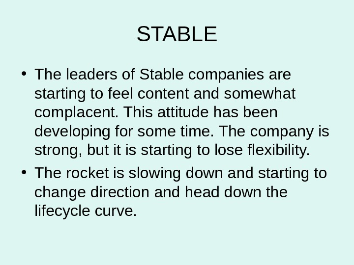 STABLE • The leaders of Stable companies are starting to feel content and somewhat complacent. This