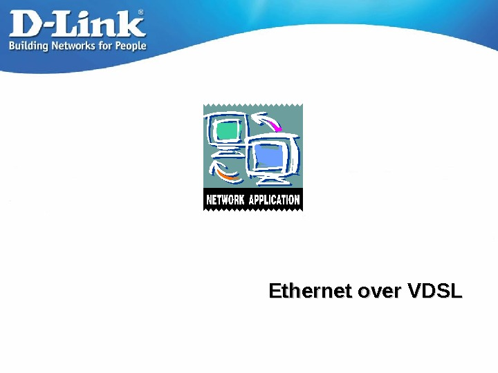 Ethernet over VDSL